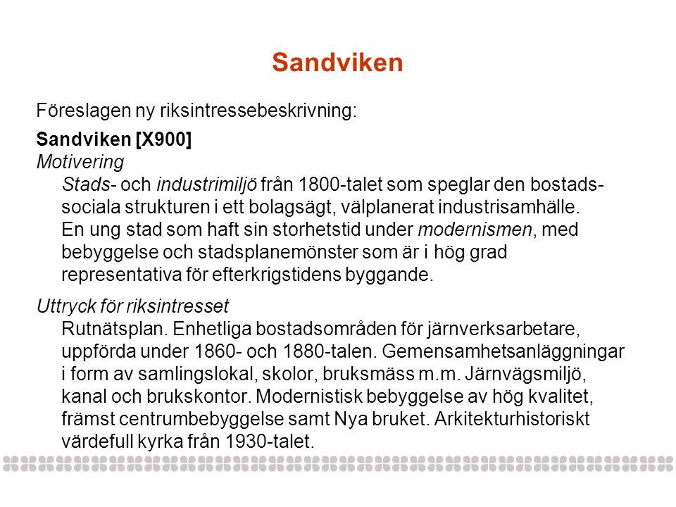 Sandviken Föreslagen ny riksintressebeskrivning: Sandviken [X900]